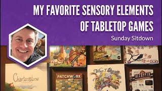 My Favorite Sensory Elements in Tabletop Games