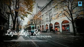 Leja Leja Re Whatsapp Status | Leja Leja Re Unplugged Version By Shreya Ghoshal | Whatsapp Status