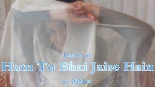Hum To Bhai Jaise Hain - Veer & Zaara | Dance by: Aishu