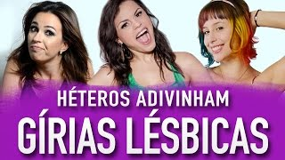 HÉTEROS ADIVINHAM GÍRIAS LÉSBICAS (ft. Bruna Louise, Acidez Feminina e Lully) - Põe Na Roda