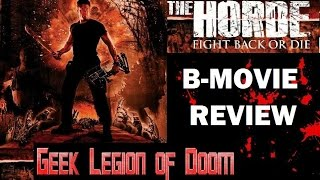 THE HORDE ( 2016 Paul Logan ) Horror B-Movie Review
