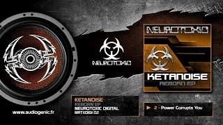 Ketanoise - 2 - Power Corrupts You [Reborn Ep - NRTXDIGI 02]