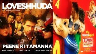 Peene Ki Tamanna - Loveshhuda | Girish, Navneet | Vishal, Parichay♥‿♥ChipmunkVersion♥‿♥