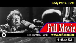 Watch: Body Parts (1991) Full Movie Online