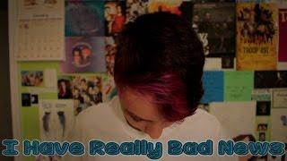 I Have Really Bad News | ChandlerNWilson