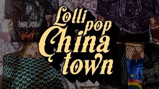 Lollipop Chinatown - Se libertar