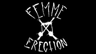 FEMME ERECTION - 3 songs