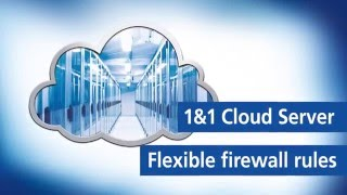 1&1 Cloud Server –Flexible firewall rules