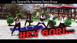 Hey Gori - Cover Dance By Namaste Dance Group | Sagar Prasai