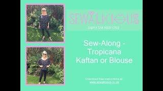 Tropicana Kaftan or Blouse Sew-Along