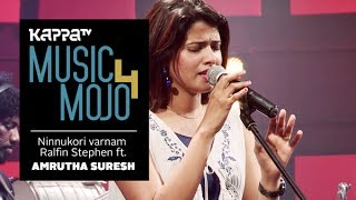 Ninnukori varnam - Ralfin Stephen ft. Amrutha Suresh - Music Mojo Season 4 - KappaTV