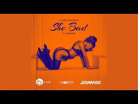Xxx Mp4 DJ Bob Fabobeatz Feat Jermanee She Bad Prod By Dj Bob Fabobeatz 3gp Sex