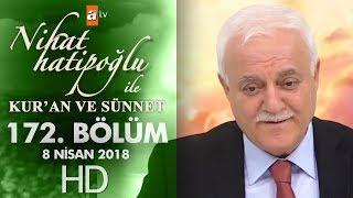 Nihat Hatipoğlu ile Kur'an ve Sünnet - 8 Nisan  2018