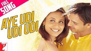 Aye Udi Udi Udi - Full Song | Saathiya | Vivek Oberoi | Rani Mukerji