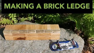 HOW TO BUILD A BRICK LEDGE FOR FINGERBOARDS
