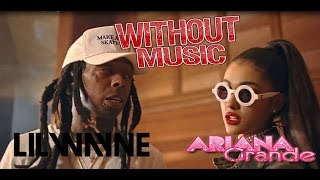 Ariana Grande & Lil Wayne - Without Music SHREDS - Let Me Love You