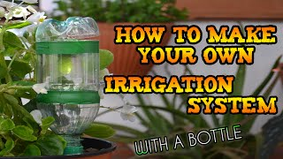 DIY - How to make your own DRIP IRRIGATION SYSTEM with a BOTTLE