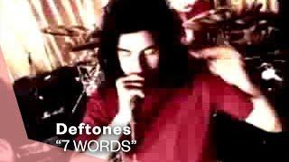 Deftones - 7 Words (Video)