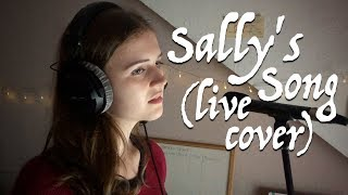 Sally's Song (Live Cover)   Disney's The Nightmare Before Christmas