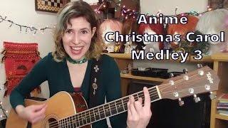 Anime Christmas Carol Medley 3