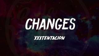 XXXTENTACION - Changes (Lyrics) 🎵