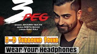 3 Peg Punjabi Song [8D Music]. Wear Your Headphones and listen!!