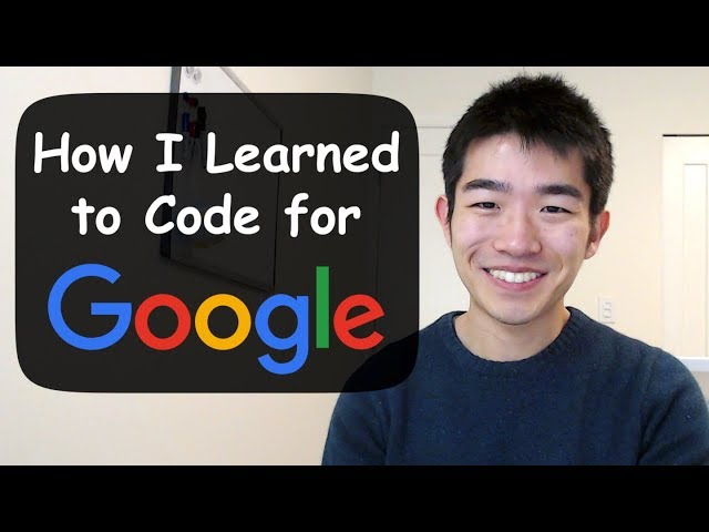 How I Learned to Code - and Got a Job at Google!