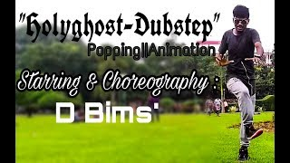 Holyghost||Dubstep||Popping||Animation||Choreography||Bims'
