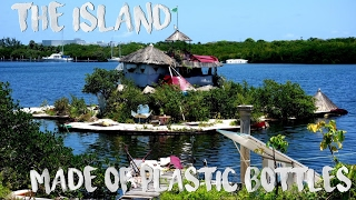 The Mexican Island Made from PLASTIC BOTTLES