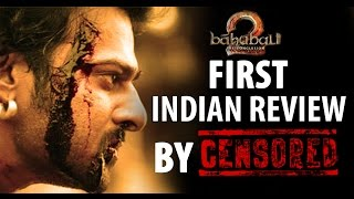 Baahubali 2 : The Conclusion | Rreview by Indian Censor board