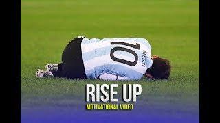 Lionel Messi (Argentina) - Rise Up ● Motivational & Inspirational Video 1080p