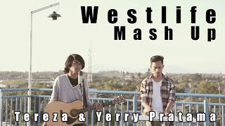 Westlife Songs MASH-UP (Cover by Tereza & Yerry Pratama)