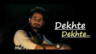 Dekhte Dekhte: Atif Aslam | Batti Gul Meter Chalu | Lyrics|Nusrat Fateh Ali Khan|Shahid K Shraddha K