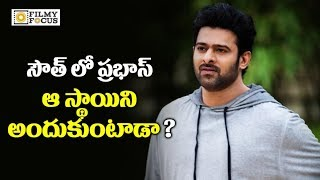 Prabhas will be Become No.1 Star of South Indian Film Industry with Saaho Movie - Filmyfocus.com