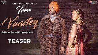 Tere+Vaastey+-+Teaser+%7C+Satinder+Sartaaj+Ft.+Nargis+Fakhri+%7C+Jatinder+Shah+%7C+Saga+Music