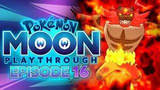 THE POWER OF MALICIOUS MOONSAULT! - Pokémon Sun and Moon Playthrough w/ Supra! Episode #16