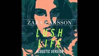 Zara Larsson - Lush Life (Acoustic Version) [Audio]