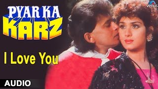 Pyar Ka Karz : I Love You Full Audio Song   Mithun Chakraborthy, Meenakshi Sheshadri  