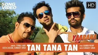 Tan Tana Tan - Punjabi Song Video 2015 | Movie Yaarana | Yuvraj Hans, Geeta Zaildar, Gavie Chahal