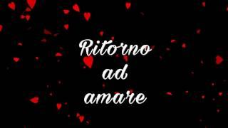 Ritorno ad amare TESTO (Biagio Antonacci)
