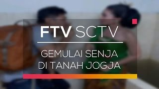 FTV SCTV - Gemulai Senja di Tanah Jogja