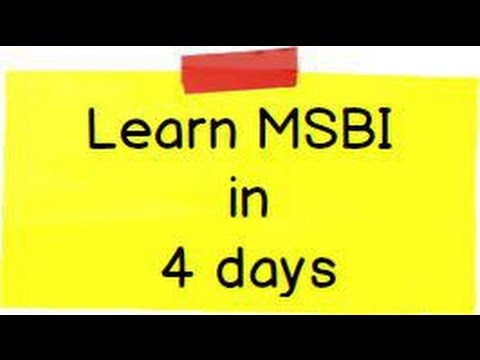 Learn MSBI ( Microsoft Business Intelligence ) in 4 days ( SSIS , SSAS and SSRS)