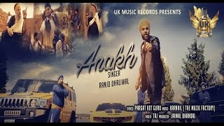 Anakh ● Ranjo Dhaliwal ● Full Video 4k ● UK Music Records