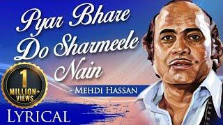 Pyar Bhare Do Sharmeele Nain By Mehdi Hassan | Full Video Song With Lyrics | Romantic Sad Song