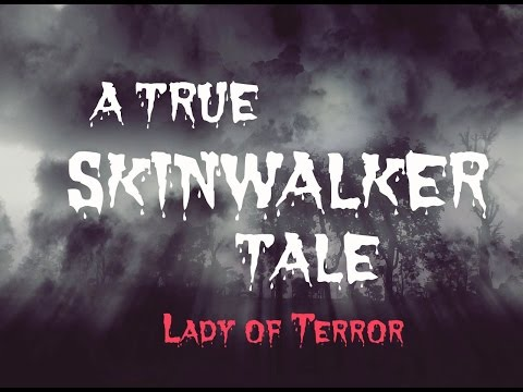 A Single Scary True Experience with a Skinwalker