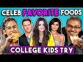 College Kids Try Celebrity Favorite Foods | College Kids Vs. Food