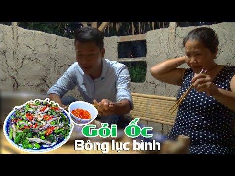 GỎI ỐC MÓNG TAY & BÔNG LỤC BÌNH | Món ngon Mẹ nấu