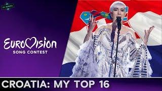 Croatia In Eurovision: MY TOP 16 (2000-2017)
