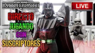 [DIRECTO/PS4] JUGANDO Con SUSCRIPTORES - Star Wars Battlefront 2 - ByOscar94