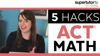 5 ACT Math Hacks!! Best Tips, Tricks, & Strategies to ACE the TEST from a perfect scorer!
